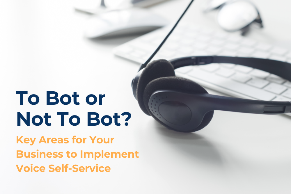Key Areas for Your Business to Implement Voice Self-Service