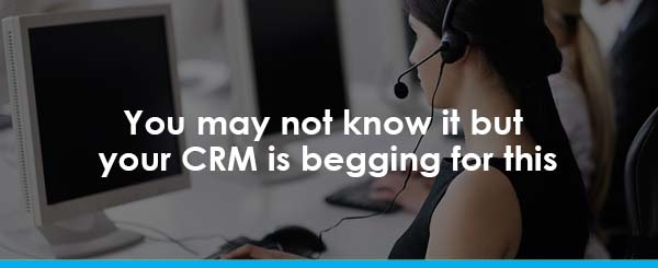 you-may-not-know-it-but-your-crm-is-begging-for-this.jpg